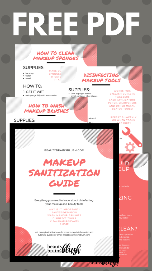 This Ultimate FREE Makeup Sanitization Guide has everything I need to know about keeping all my makeup products and tools disinfected and clean! Plus, it puts it in a way that is easy to understand and DIY at home with most supplies that I already own. The whole series is on beautybrainsblush.com, check it out!