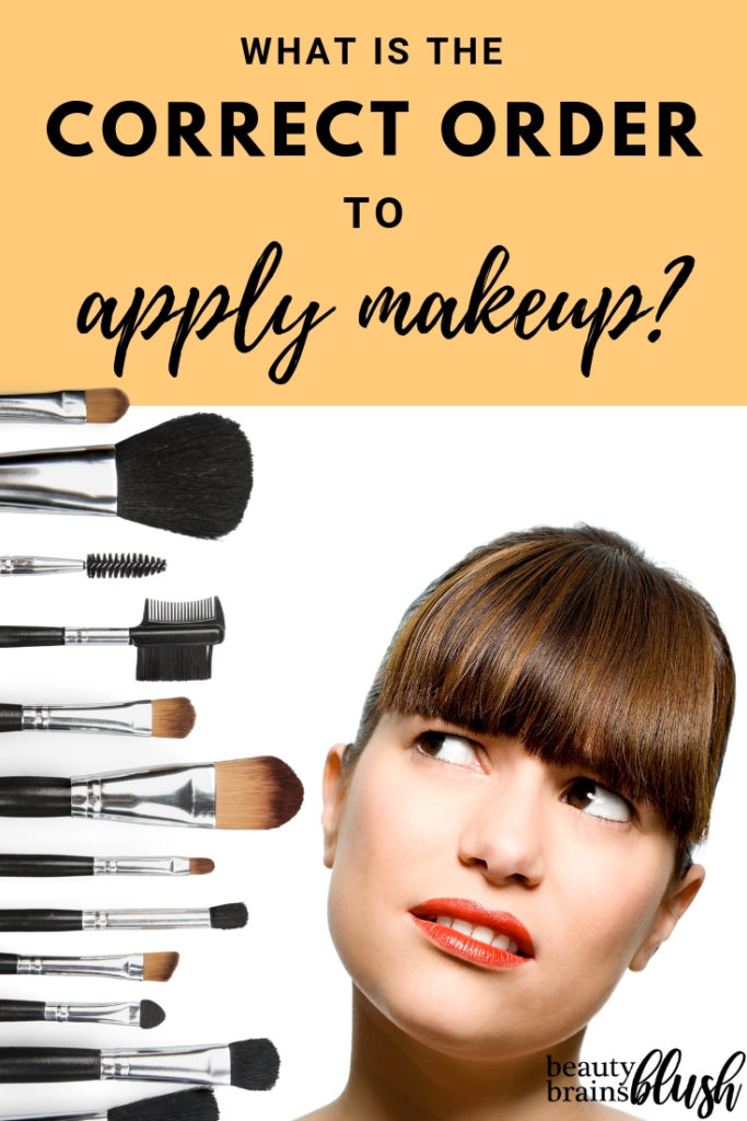 What is the Correct Order to Apply Makeup? , BeautyBrainsBlush
