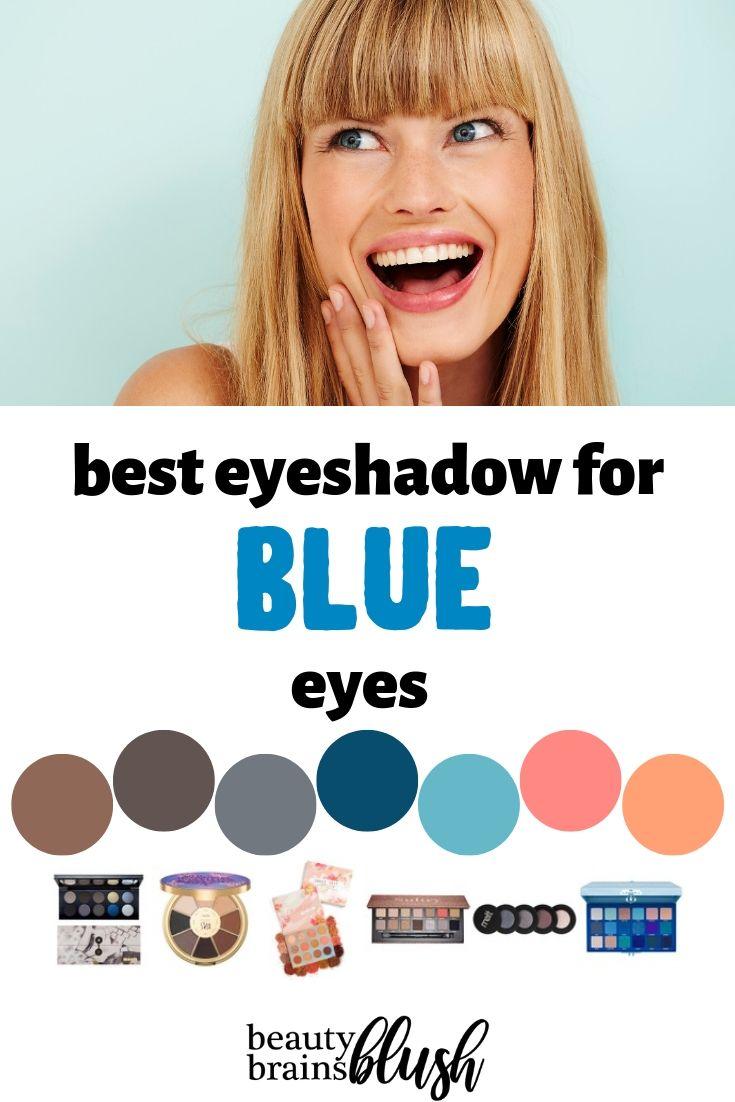 BEST Eyeshadow for Blue Eyes - beautybrainsblush.com