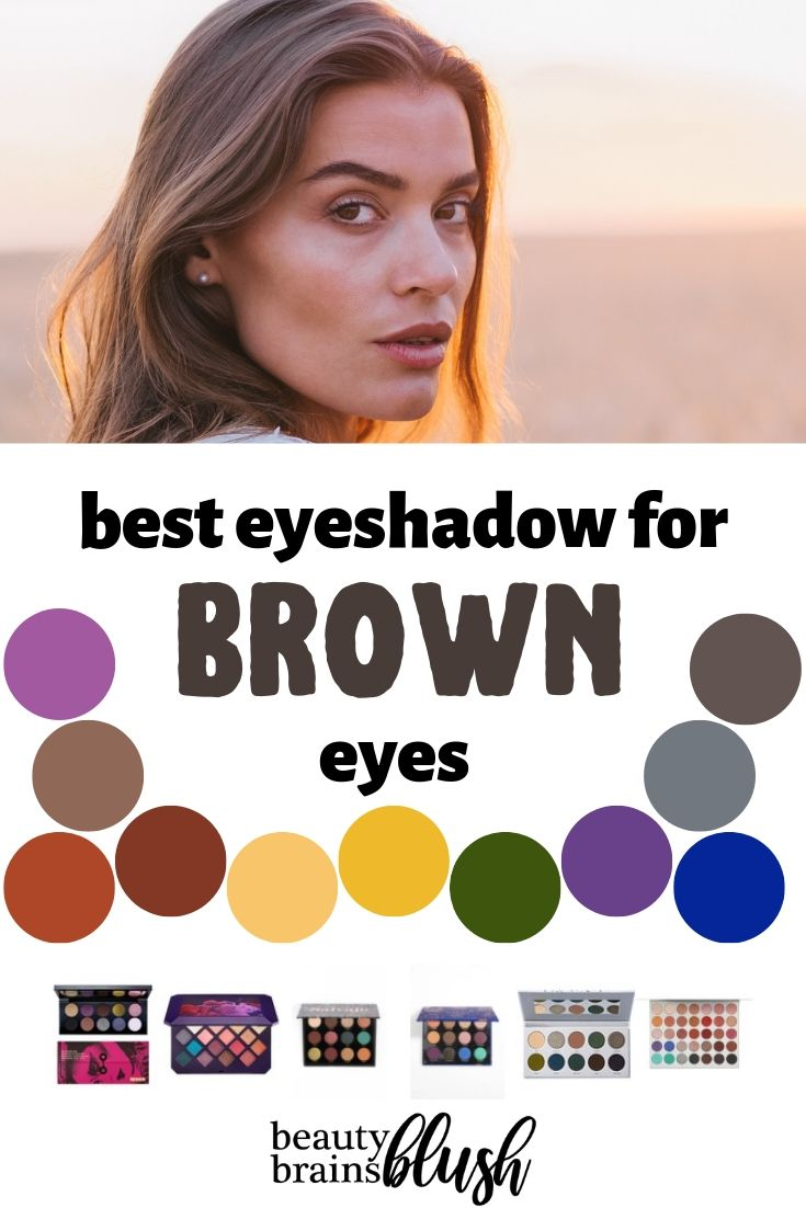 BEST Eyeshadow for Brown Eyes - beautybrainsblush.com