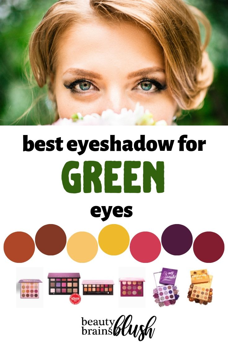 BEST Eyeshadow for Green Eyes - beautybrainsblush.com