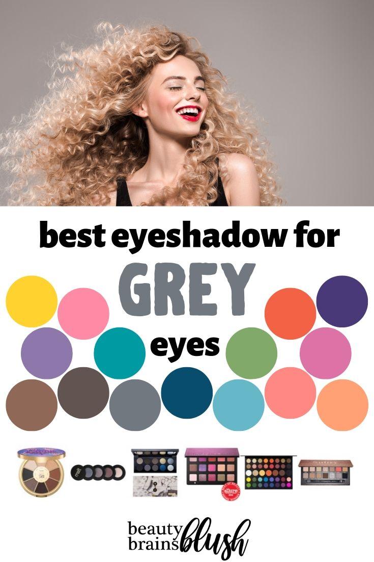 BEST Eyeshadow for Grey Eyes - beautybrainsblush.com