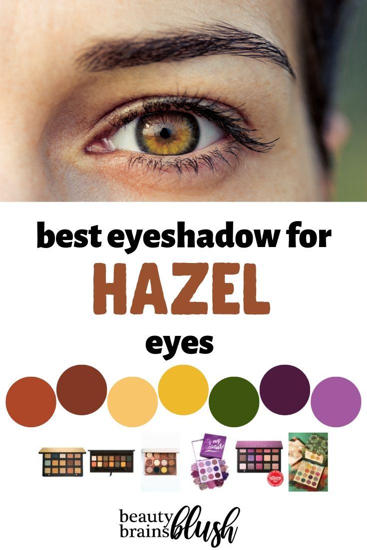 BEST Eyeshadow for Hazel Eyes - beautybrainsblush.com