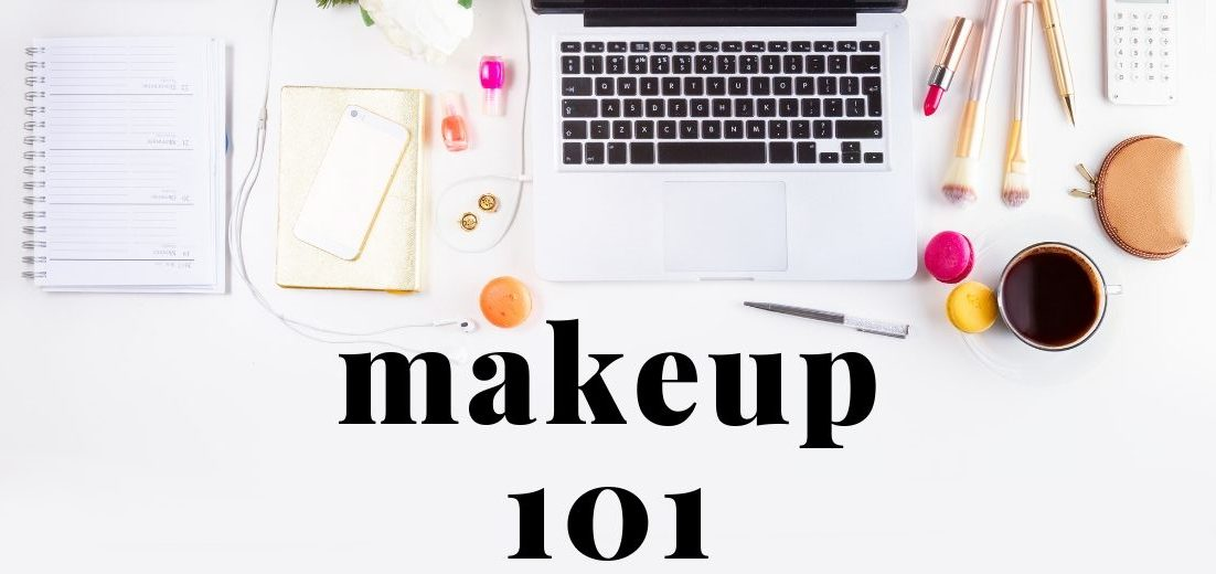 Makeup 101, makeup for beginners. The beginner's guide to get started with makeup, all in one place