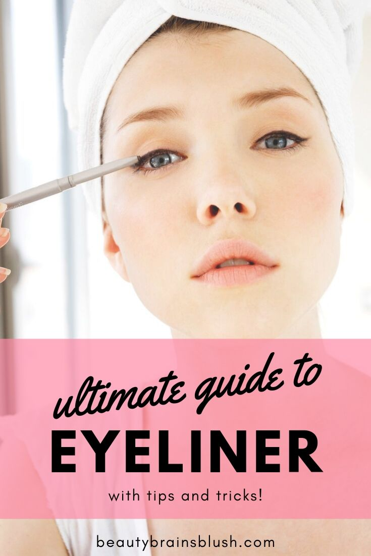 Ultimate Guide to Eyeliner! Everything you need to know about this staple makeup item. Beautybrainsblush.com