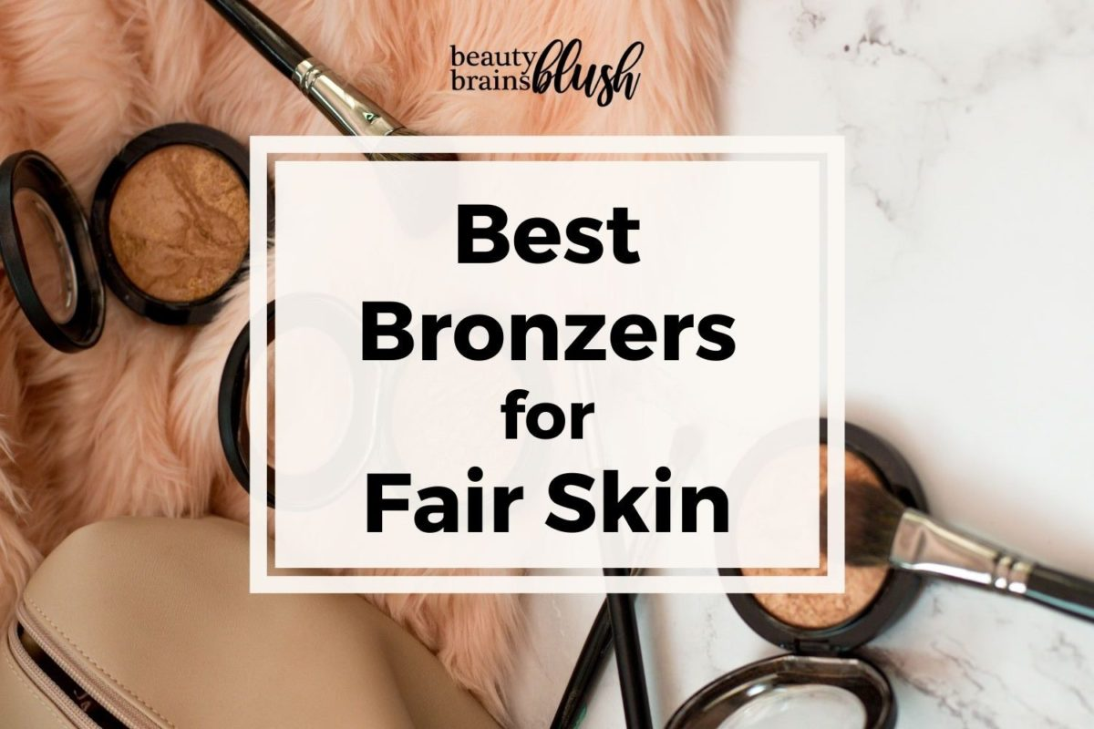 Best Bronzers for Fair Skin